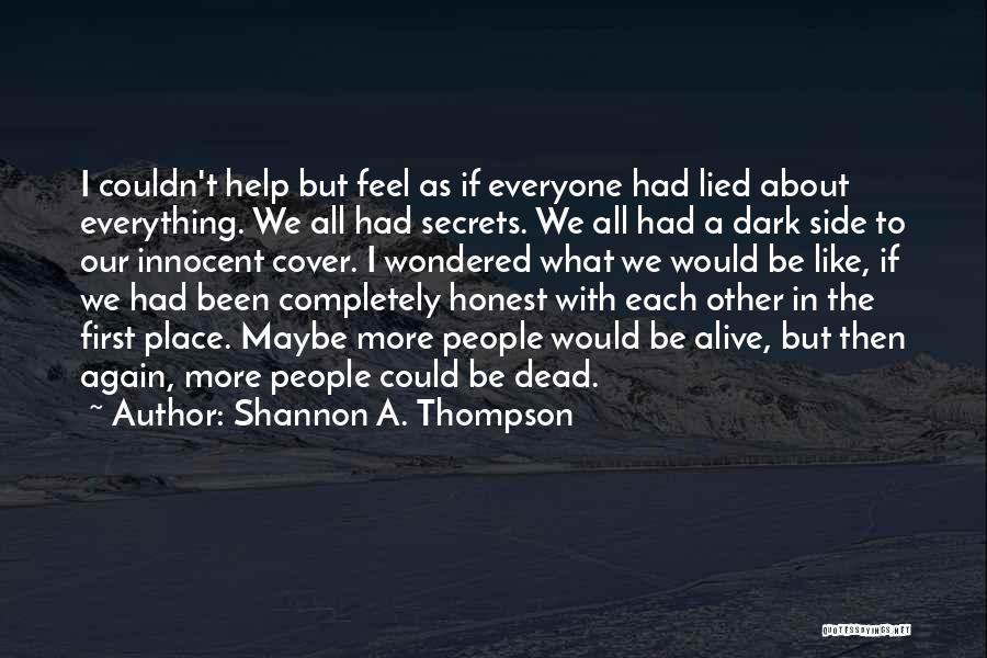 With Each Other Quotes By Shannon A. Thompson