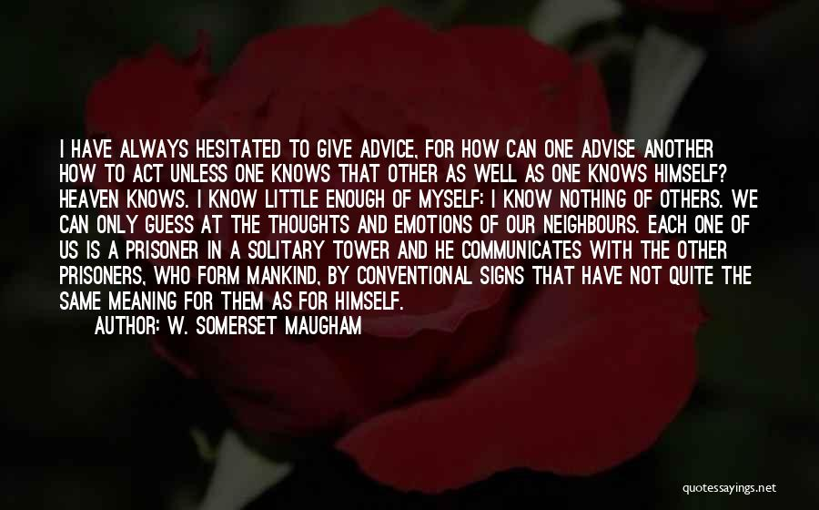 With Each Other Quotes By W. Somerset Maugham