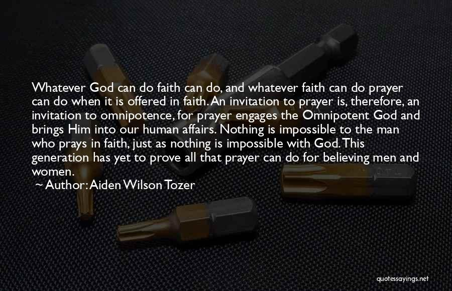 With God Nothing Is Impossible Quotes By Aiden Wilson Tozer