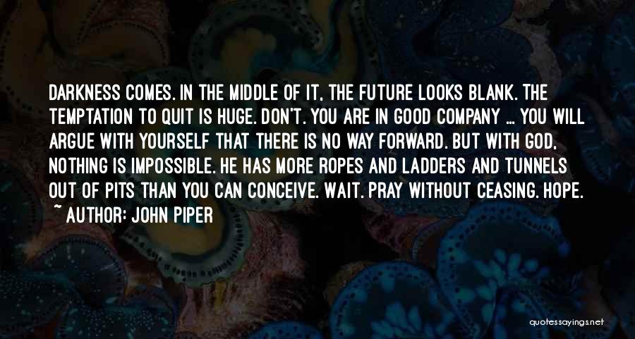 With God Nothing Is Impossible Quotes By John Piper