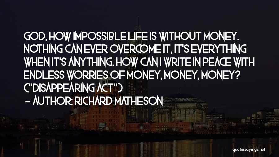 With God Nothing Is Impossible Quotes By Richard Matheson