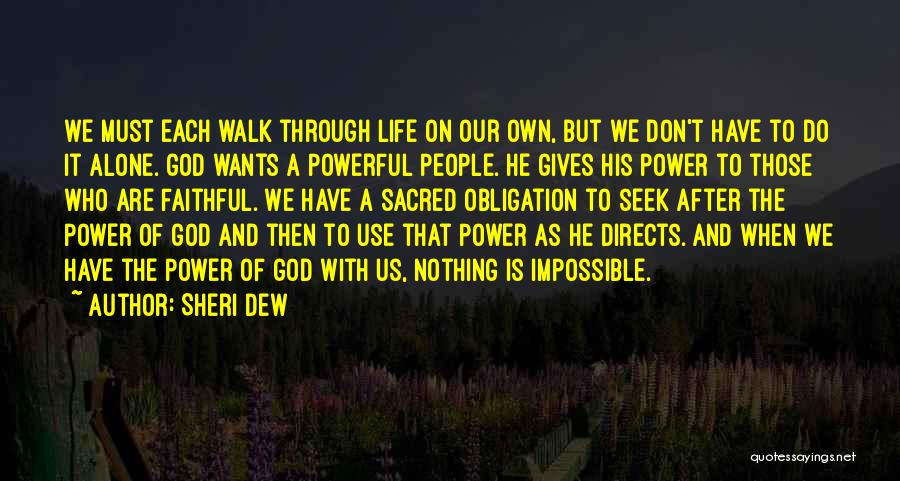 With God Nothing Is Impossible Quotes By Sheri Dew
