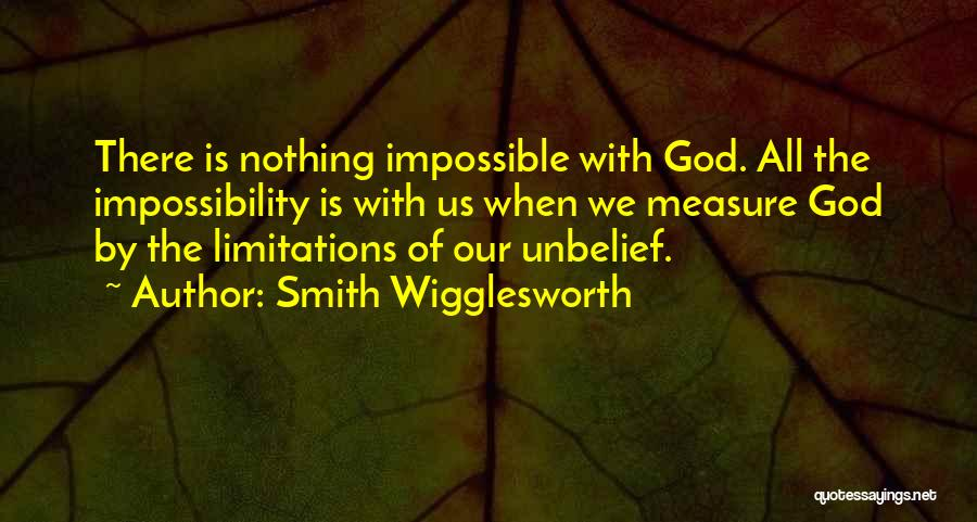 With God Nothing Is Impossible Quotes By Smith Wigglesworth