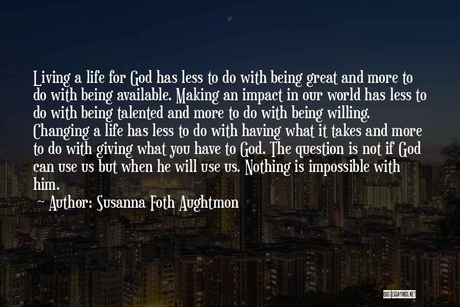 With God Nothing Is Impossible Quotes By Susanna Foth Aughtmon