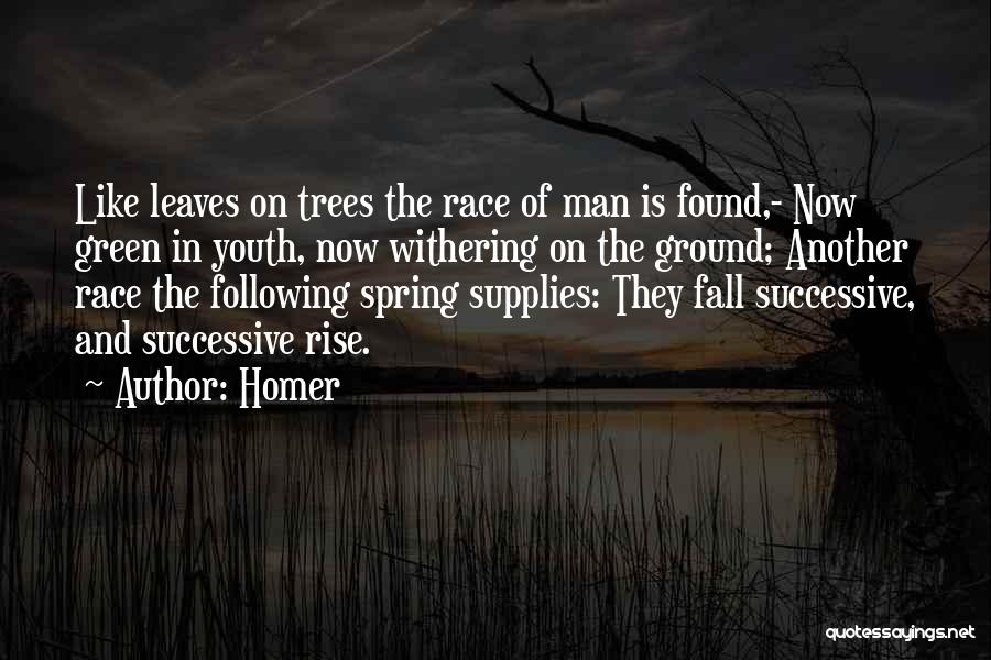 Withering Trees Quotes By Homer