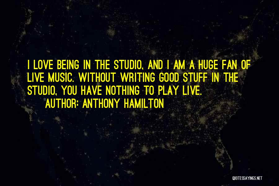 Without Love You Have Nothing Quotes By Anthony Hamilton