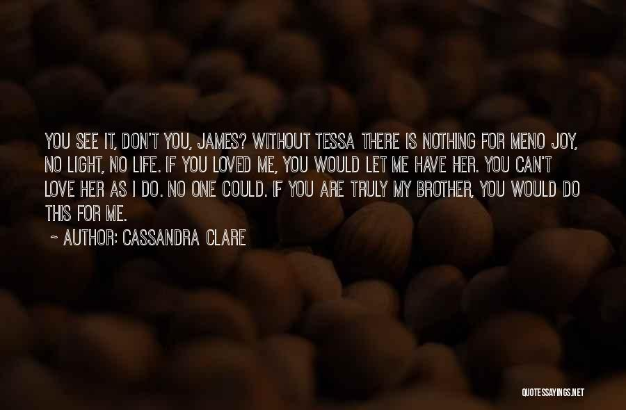 Without Love You Have Nothing Quotes By Cassandra Clare