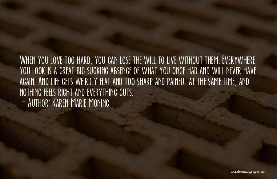Without Love You Have Nothing Quotes By Karen Marie Moning