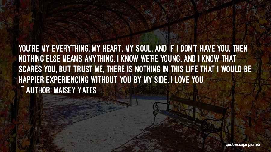 Without Love You Have Nothing Quotes By Maisey Yates