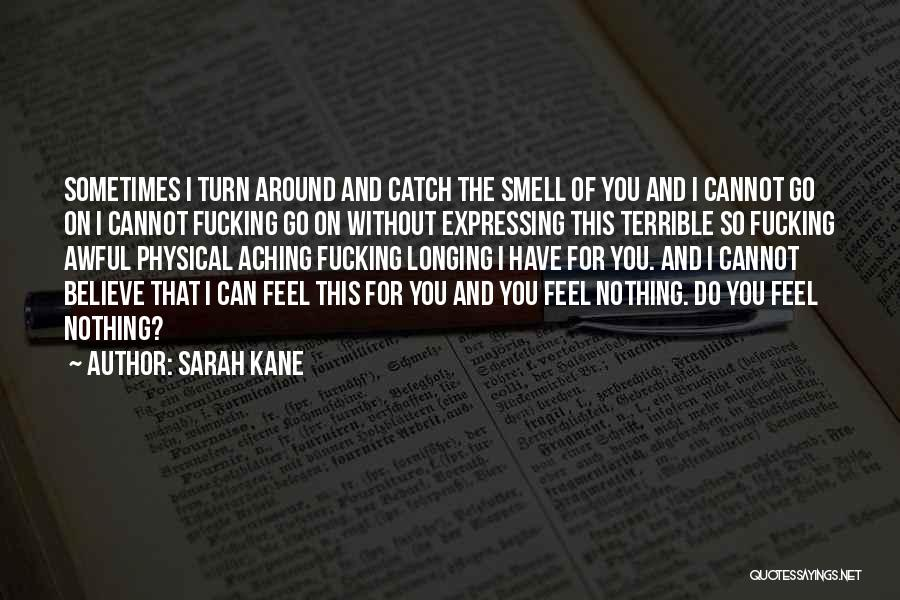 Without Love You Have Nothing Quotes By Sarah Kane