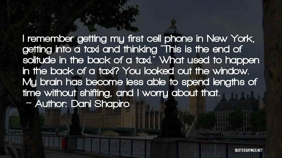 Without My Phone Quotes By Dani Shapiro