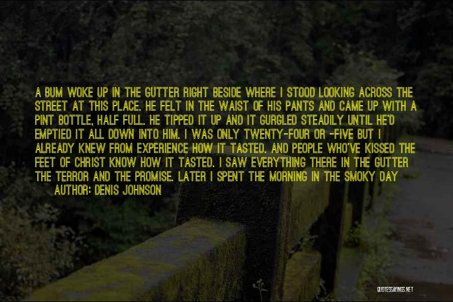 Without My Phone Quotes By Denis Johnson