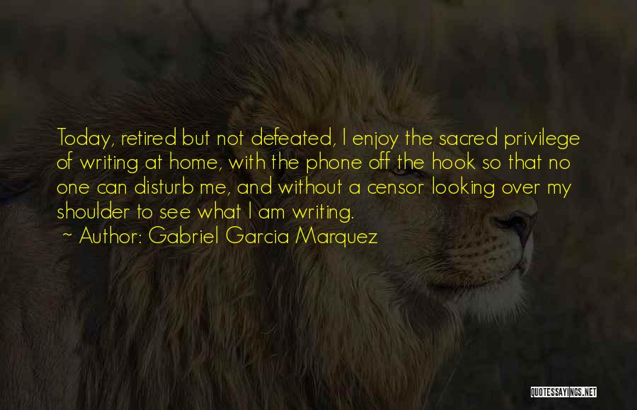 Without My Phone Quotes By Gabriel Garcia Marquez
