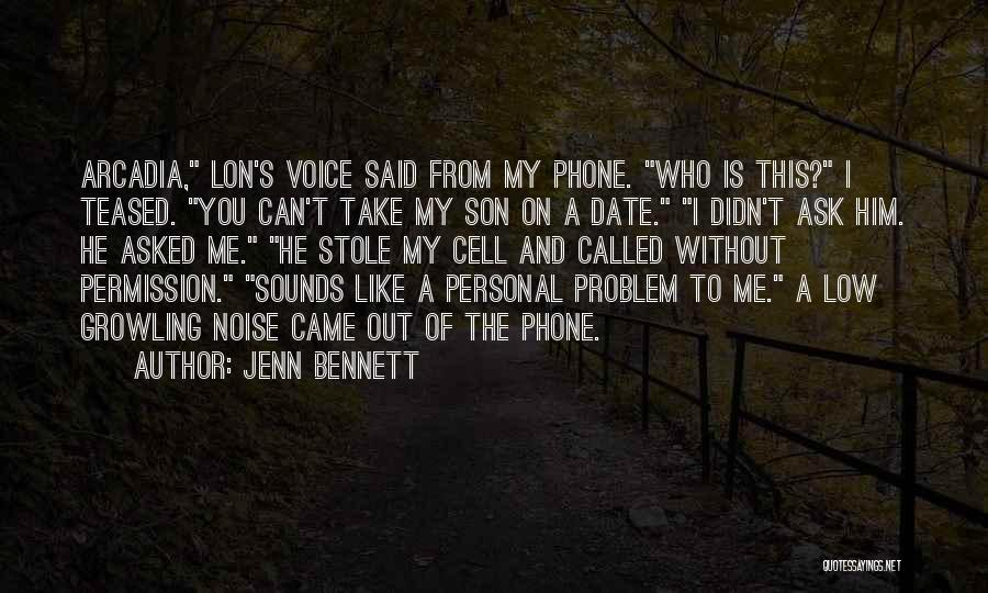 Without My Phone Quotes By Jenn Bennett