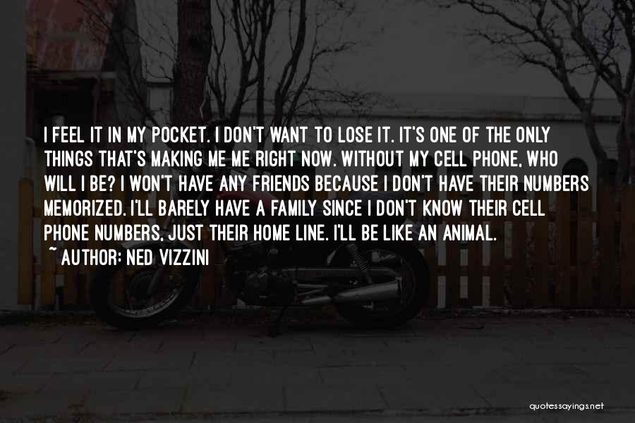 Without My Phone Quotes By Ned Vizzini