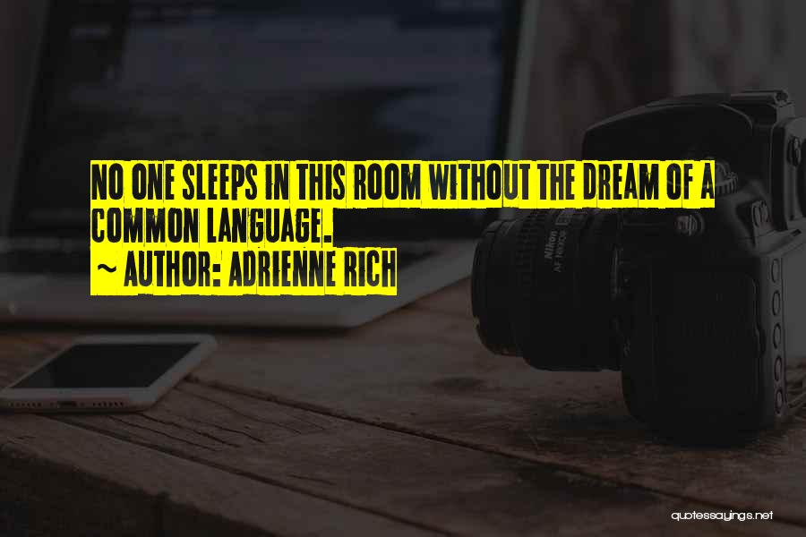 Without Sleep Quotes By Adrienne Rich