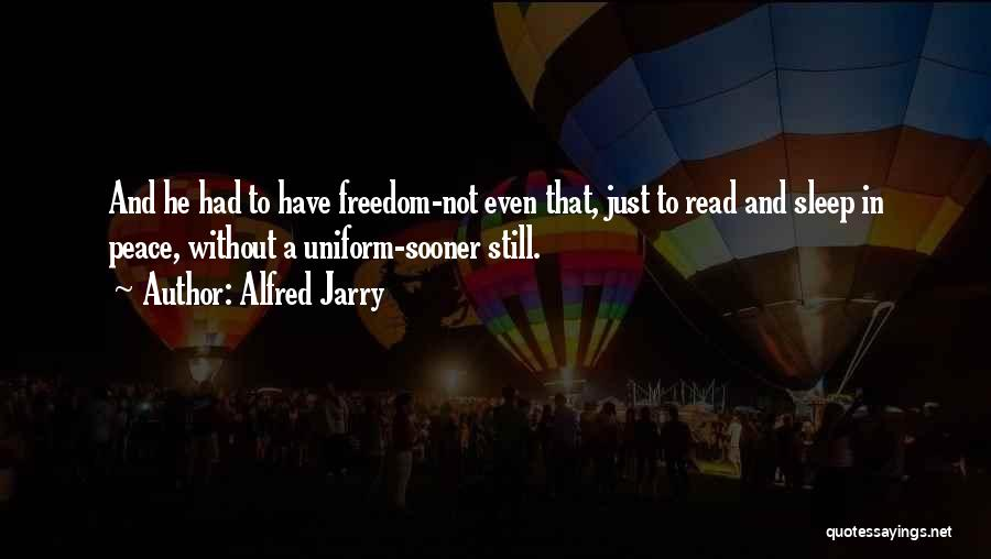 Without Sleep Quotes By Alfred Jarry