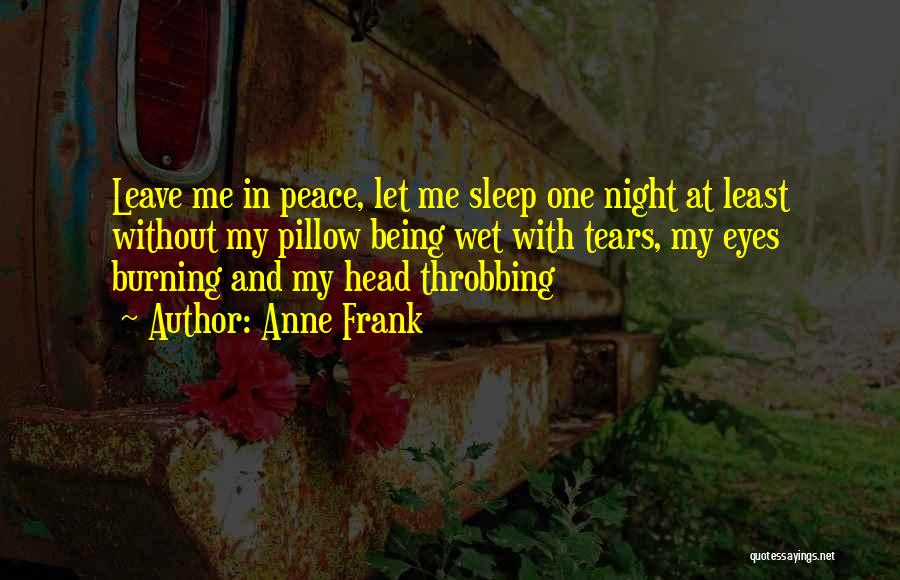 Without Sleep Quotes By Anne Frank