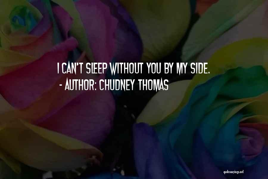 Without Sleep Quotes By Chudney Thomas
