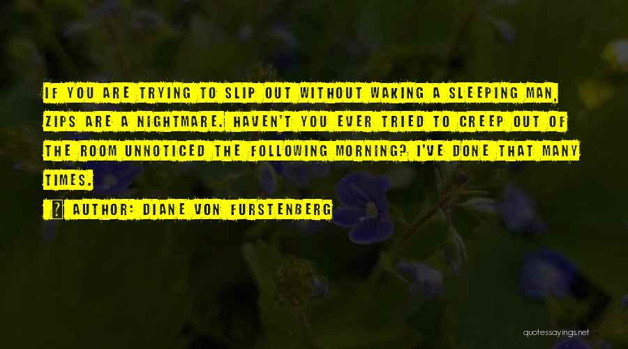 Without Sleep Quotes By Diane Von Furstenberg