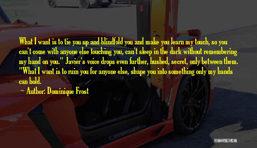 Without Sleep Quotes By Dominique Frost