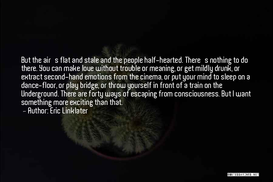 Without Sleep Quotes By Eric Linklater