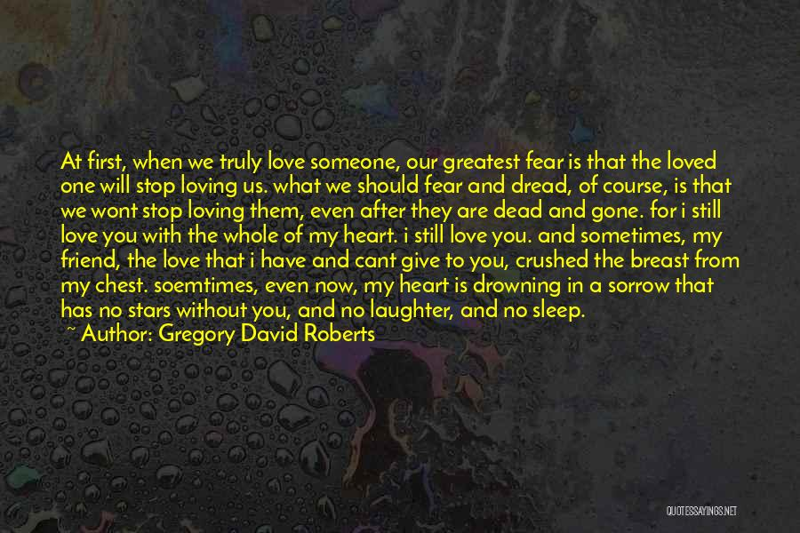 Without Sleep Quotes By Gregory David Roberts