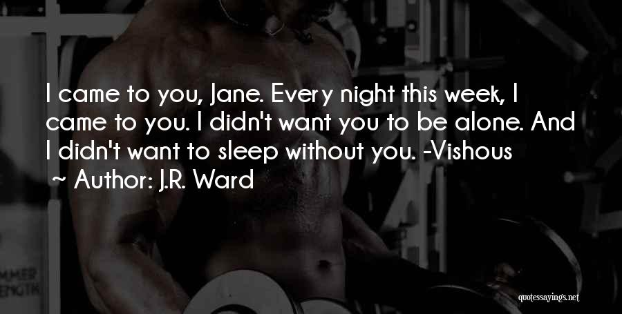 Without Sleep Quotes By J.R. Ward