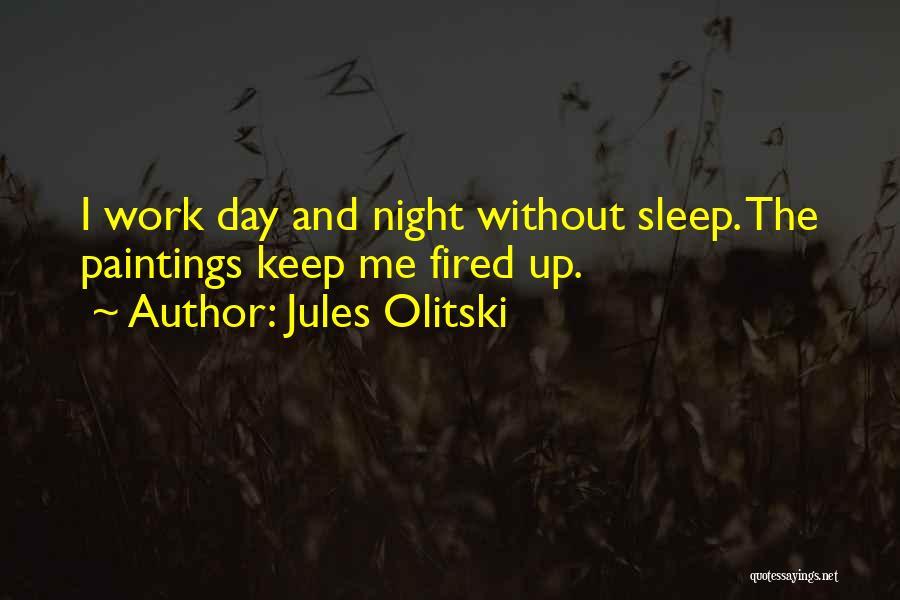 Without Sleep Quotes By Jules Olitski