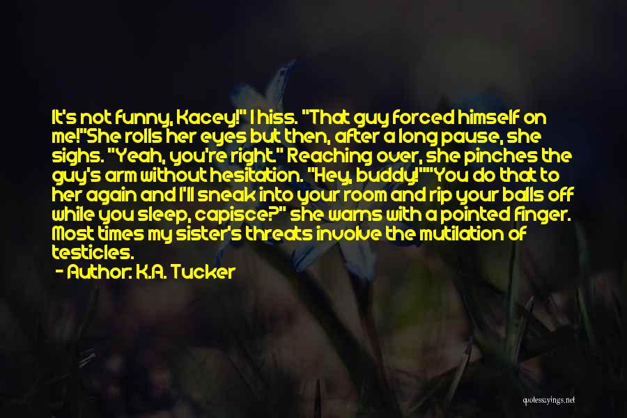 Without Sleep Quotes By K.A. Tucker