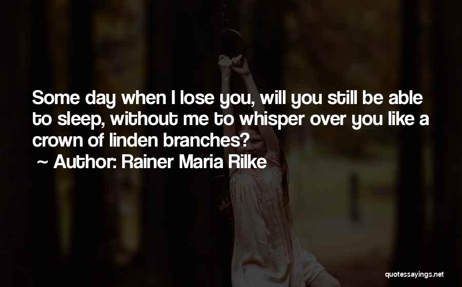 Without Sleep Quotes By Rainer Maria Rilke