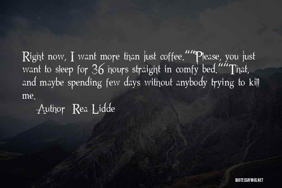 Without Sleep Quotes By Rea Lidde