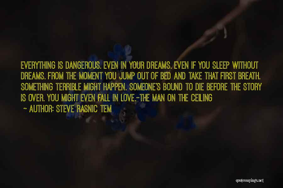 Without Sleep Quotes By Steve Rasnic Tem