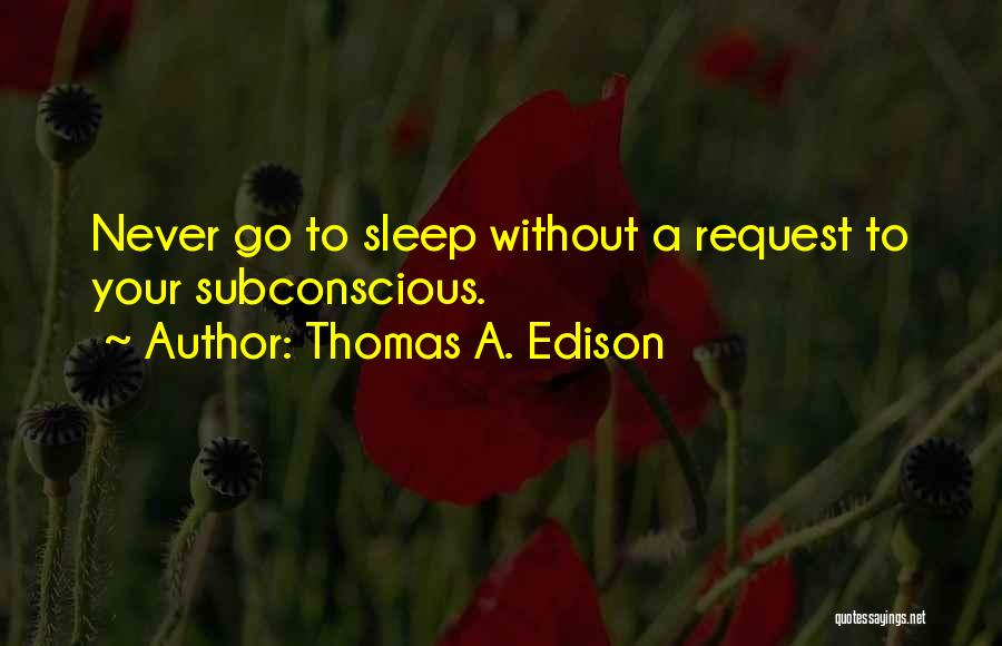 Without Sleep Quotes By Thomas A. Edison