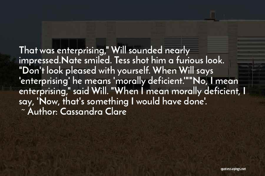 Without Tess Quotes By Cassandra Clare