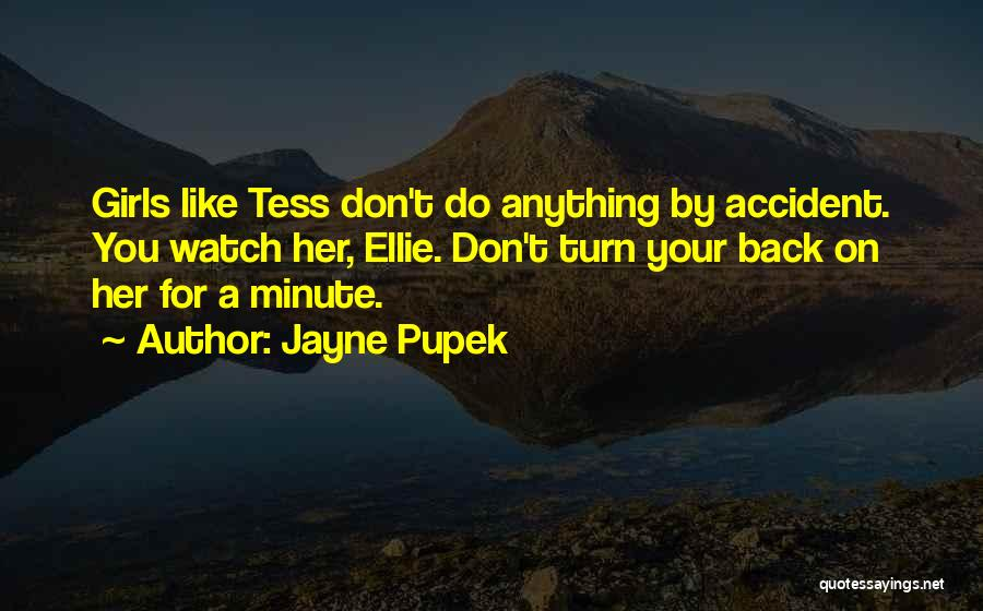 Without Tess Quotes By Jayne Pupek