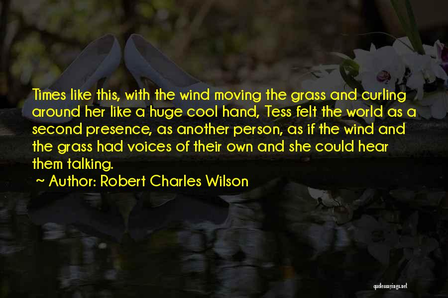 Without Tess Quotes By Robert Charles Wilson