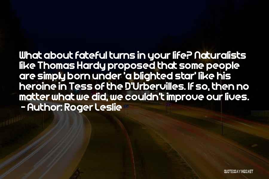 Without Tess Quotes By Roger Leslie