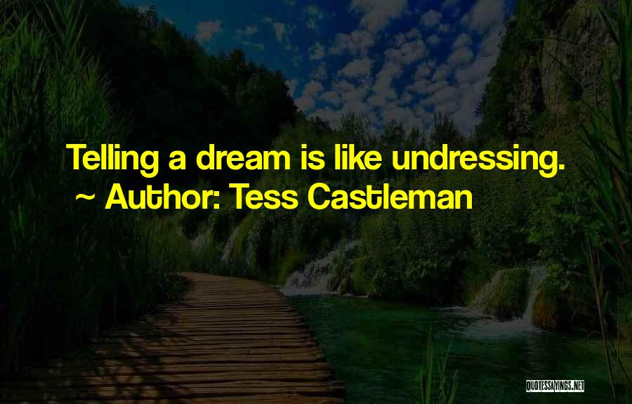 Without Tess Quotes By Tess Castleman