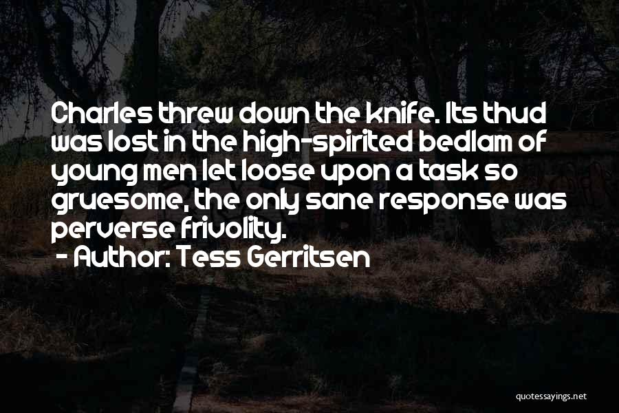 Without Tess Quotes By Tess Gerritsen