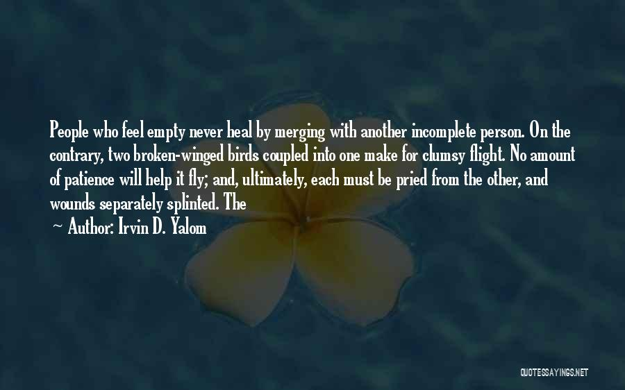 Without You I Feel Incomplete Quotes By Irvin D. Yalom