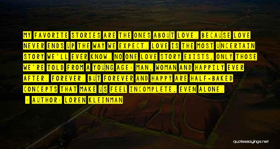 Without You I Feel Incomplete Quotes By Loren Kleinman