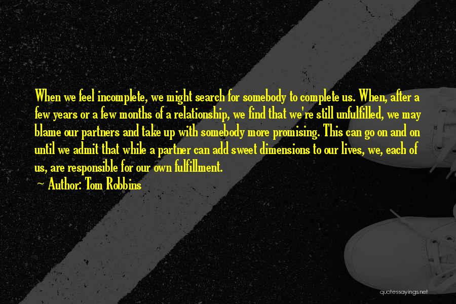Without You I Feel Incomplete Quotes By Tom Robbins