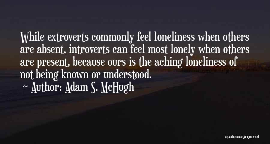 Without You I Feel Lonely Quotes By Adam S. McHugh