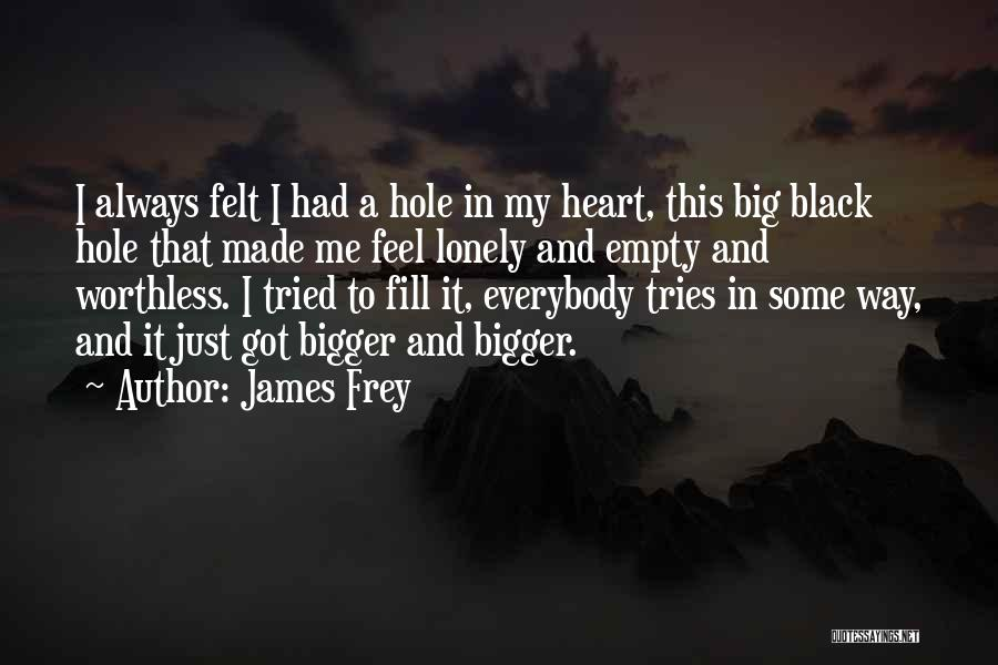 Without You I Feel Lonely Quotes By James Frey