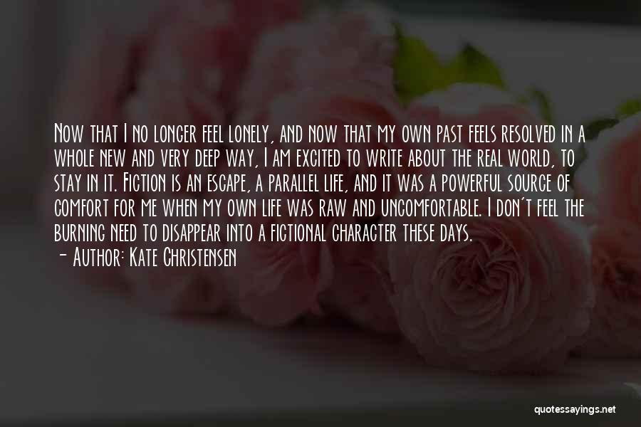 Without You I Feel Lonely Quotes By Kate Christensen