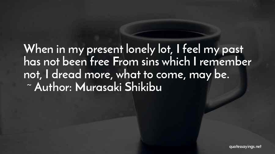 Without You I Feel Lonely Quotes By Murasaki Shikibu