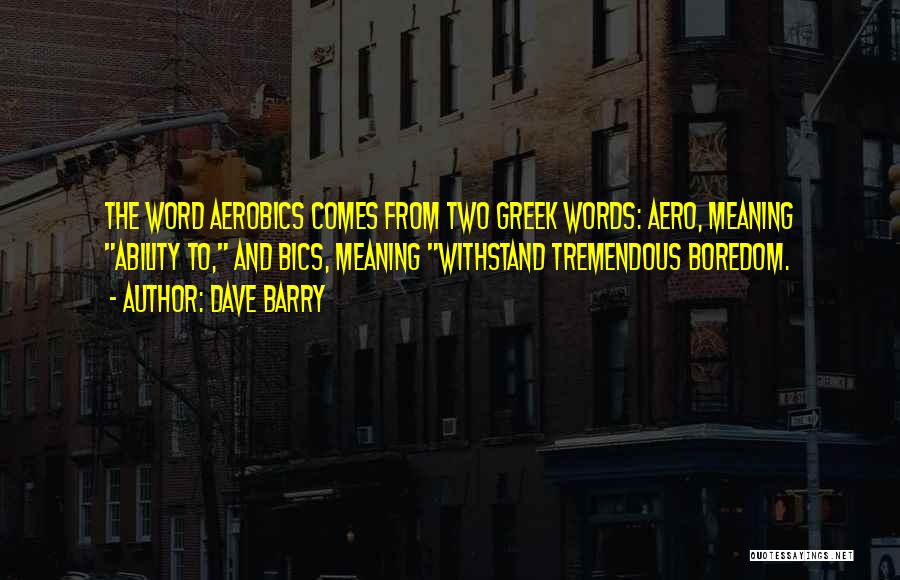 Withstand Quotes By Dave Barry