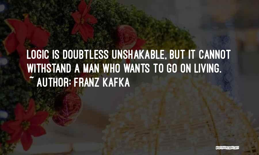 Withstand Quotes By Franz Kafka