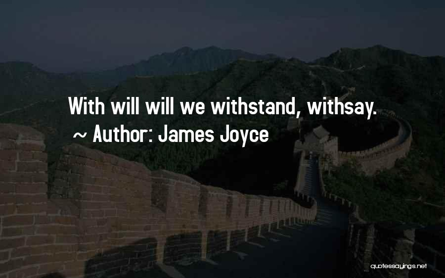 Withstand Quotes By James Joyce
